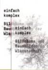 Einfach komplex: Bildbäume und Baumbilder in der Wissenschaft - Museum für Gestaltung Zürich / Barbara Bader, Andres Janser, Marius Kwint (Hg.), Barbara Bader, Andres Janser, Marius Kwint, Wolfgang Himmelberg
