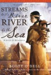 Streams to the River, River to the Sea - Scott O'Dell