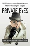 Private Eyes: What Private Investigators Really Do - Sam Brown, Gini Graham Scott