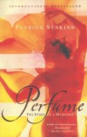 Perfume: The Story of a Murderer - Patrick Süskind
