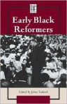 Early Black Reformers - James Tackach