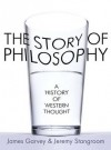 The Story of Philosophy - James Garvey, Jeremy Stangroom