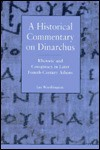 A Historical Commentary on Dinarchus: Rhetoric and Conspiracy in Later Fourth-Century Athens - Ian Worthington