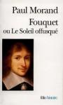 Fouquet Ou Le Soleil - Paul Morand