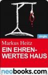 Ein ehrenwertes Haus (neobooks Single): Ein 10-Minuten-Thriller (P.S. Ich töte Dich) (German Edition) - Markus Heitz