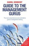 Guide to the Management Gurus 5th Edition - Carol Kennedy