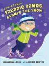 Freddie Ramos Stomps the Snow - Jacqueline Jules, Miguel Benítez