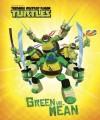 Green vs. Mean (Teenage Mutant Ninja Turtles) (Storybook) - Nickelodeon