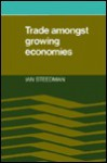 Trade Amongst Growing Economies - Ian Steedman