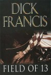 Field Of 13 - Dick Francis
