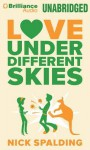 Love... Under Different Skies - Nick Spalding