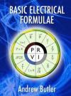 Basic Electrical Formulae - Andrew Butler