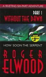 How Soon The Serpent - Roger Elwood