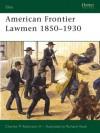 American Frontier Lawmen 1850-1930 - Charles M. Robinson III, Richard Hook