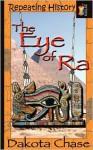 Repeating History: The Eye of Ra - Dakota Chase