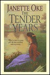 The Tender Years - Janette Oke
