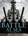 Battle at Sea: 3,000 Years of Naval Warfare - R.G. Grant