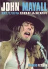 John Mayall: Blues Breaker - Richard Newman