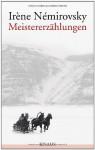 Meistererzählungen - Irène Némirovsky, Eva Moldenhauer
