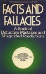 Facts and Fallacies: A Book of Definitive Mistakes and Misguided Predictions - Chris Morgan, David Langford