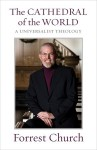 The Cathedral of the World: A Universalist Theology - Forrest Church