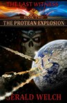 The Last Witness: The Protean Explosion: The Protean Explosion - Gerald Welch