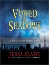 Vowed in Shadows: The Marked Souls Series, Book 3 (MP3 Book) - Jessa Slade, Renée Raudman