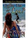 Coffee, Tea or Lea? - Ann Wesley Hardin