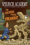 The Colossal Fossil Freakout - Julie Berry, Sally Gardner