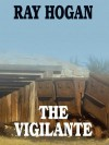 The Vigilante - Ray Hogan