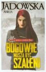 Bogowie musza byc szaleni tom 2 (Polska wersja jezykowa) - Aneta Jadowska