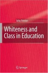Whiteness and Class in Education - John Preston