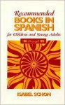 Recommended Books in Spanish for Children and Young Adults: 1996 Through 1999 - Isabel Schon