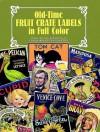 Old-Time Fruit Crate Labels in Full Color - Carol Belanger Grafton