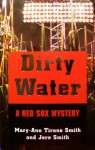 Dirty Water: A Red Sox Mystery - Mary-Ann Tirone Smith