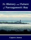 The History and Future of Narragansett Bay - Capers Jones