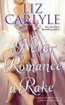 Never Romance a Rake - Liz Carlyle