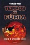 Tempos de Fúria - Carlos Orsi