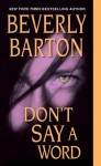 Don't Say a Word - Beverly Barton