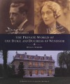 The Private World of the Duke and Duchess of Windsor - Hugo Vickers