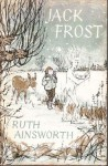 Jack Frost - Ruth Ainsworth