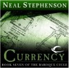 Currency (The Baroque Cycle, Vol. 3, Book 7) - Neal Stephenson