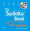 The Sudoku Book: An Introduction To Su Doku With 101 Puzzles - Sam Griffiths-Jones