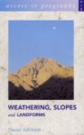Weathering, Slopes and Landforms - David Atkinson, Michael Hill, Malcolm Skinner