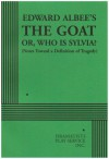 Edward Albee's the Goat, Or, Who Is Sylvia?: (Notes Toward a Definition of Tragedy) - Edward Albee