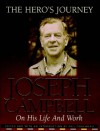 The Hero's Journey: Joseph Campbell on His Life and Work - Joseph Campbell