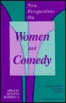 New Perspectives On Women And Comedy (Studies In Gender And Culture) - Regina Barreca