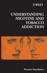 Understanding Nicotine and Tobacco Addiction - Gregory Bock, Jamie A. Goode