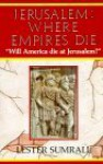Jerusalem Where Empires Die - Lester Sumrall