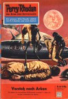 Perry Rhodan 38: Vorstoß nach Arkon (Perry Rhodan - Heftromane, #38) - Kurt Mahr
